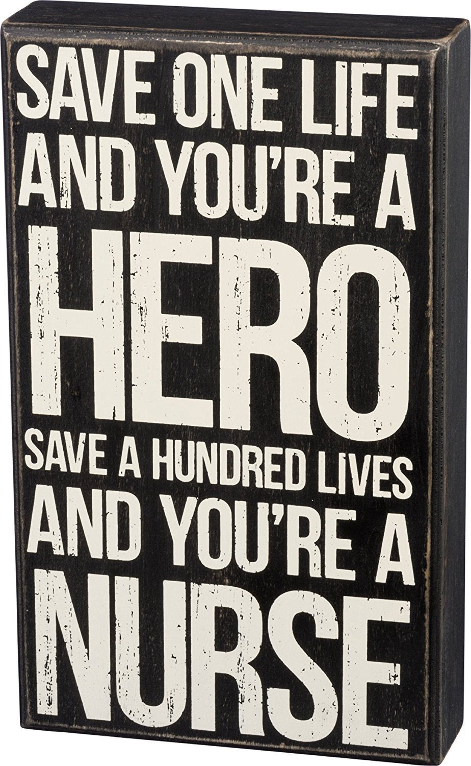 Save One Life Nurse Wooden Box Sign