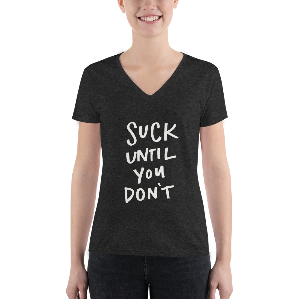 Suck Until You Don't Deep V-neck Tee