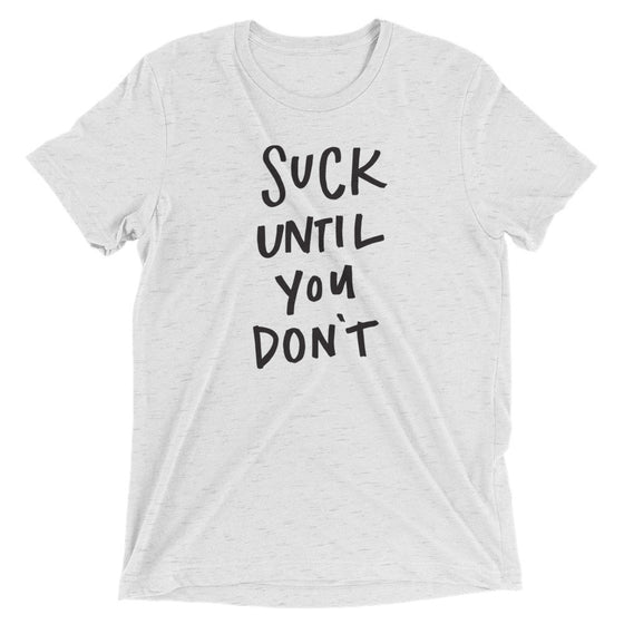 Suck Until You Don't - Tee (4 Colors)