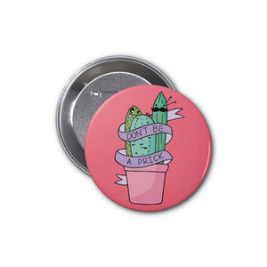 House Of Wonderland - Don't Be A Prick Pin Badge