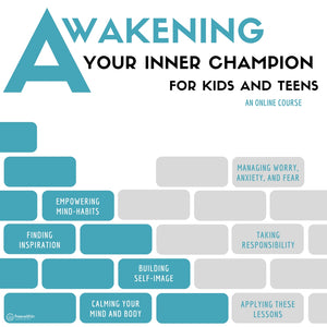 Awakening Your Inner Champion: Children + Teens