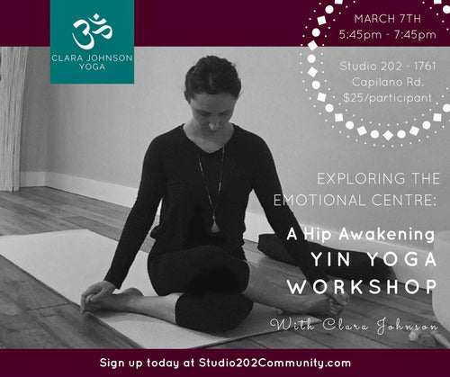 A Hip Awakening Yin Yoga Workshop: March 7th