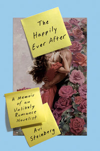 The Happily Ever After: A Memoir of an Unlikely Romance Novelist