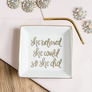She Believed Trinket Tray
