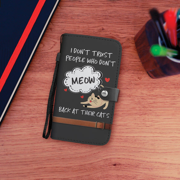 I Don't Trust People Who Don't Meow Back At Their Cats Wallet Phone Case