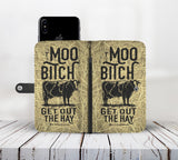 Moo Bitch Get Out The Hay Wallet Phone Cases