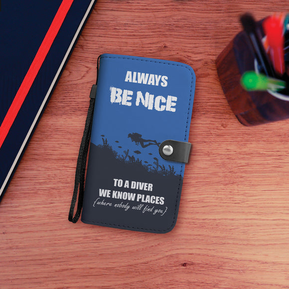 Always be Nice to a Diver We Know Places Wallet Phone Case