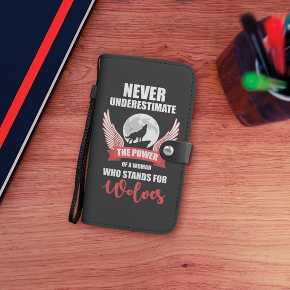 Never Underestimate the Power of a woman Who stands For Wolves Wallet Phone Case