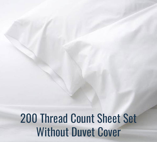 200 Thread Count Sheet Set (Without Duvet Cover)