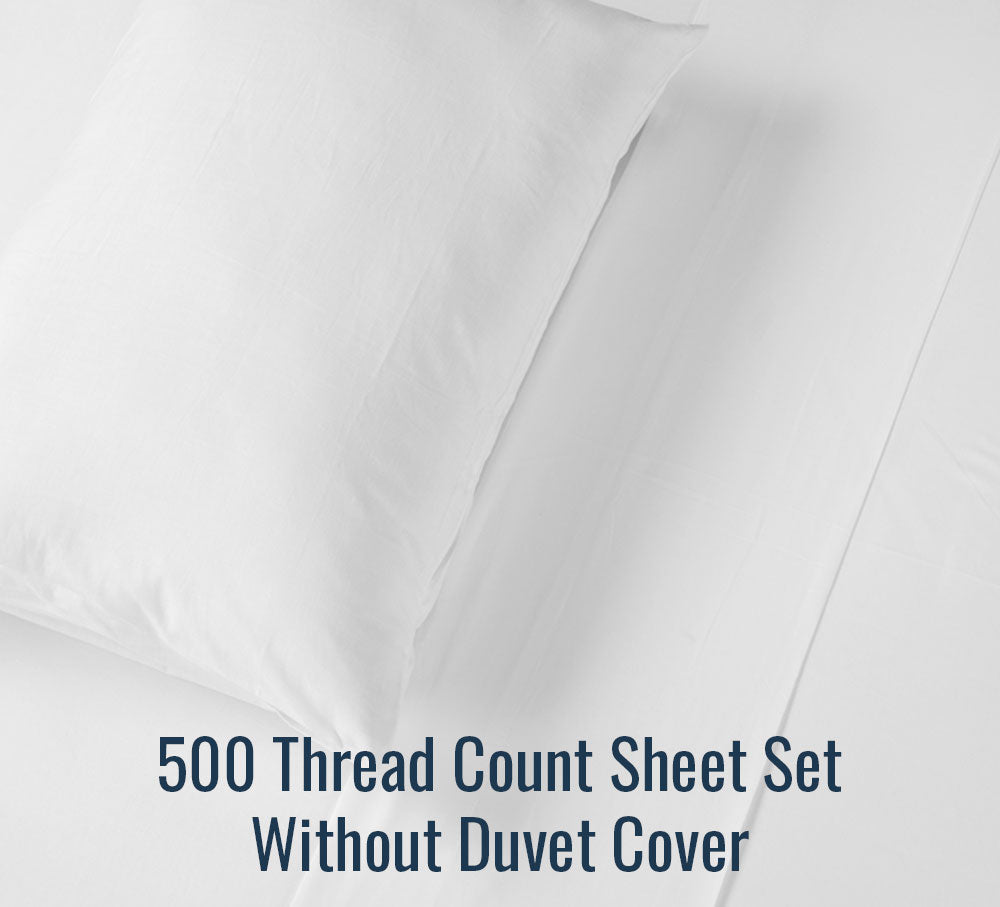 500 Thread Count Sheet Set (Without Duvet Cover)