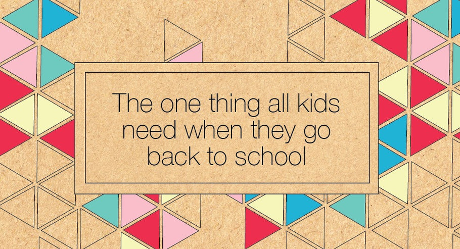 Other Life Lessons Blog #3: The one thing all kids need when they go back to school.
