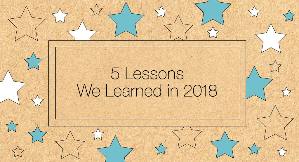 5 Lessons We Learned in 2018