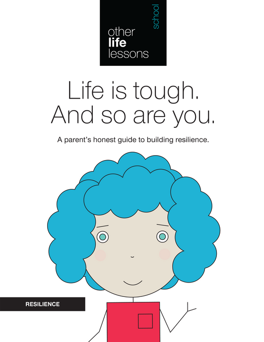 Life Is Tough. But So Are You. (Resilience workbook for kids)
