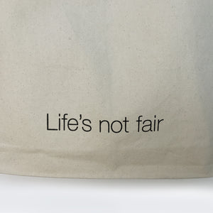 Life's Not Fair Tote Bag
