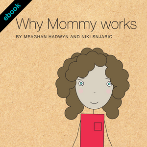 Why Mommy Works eBook