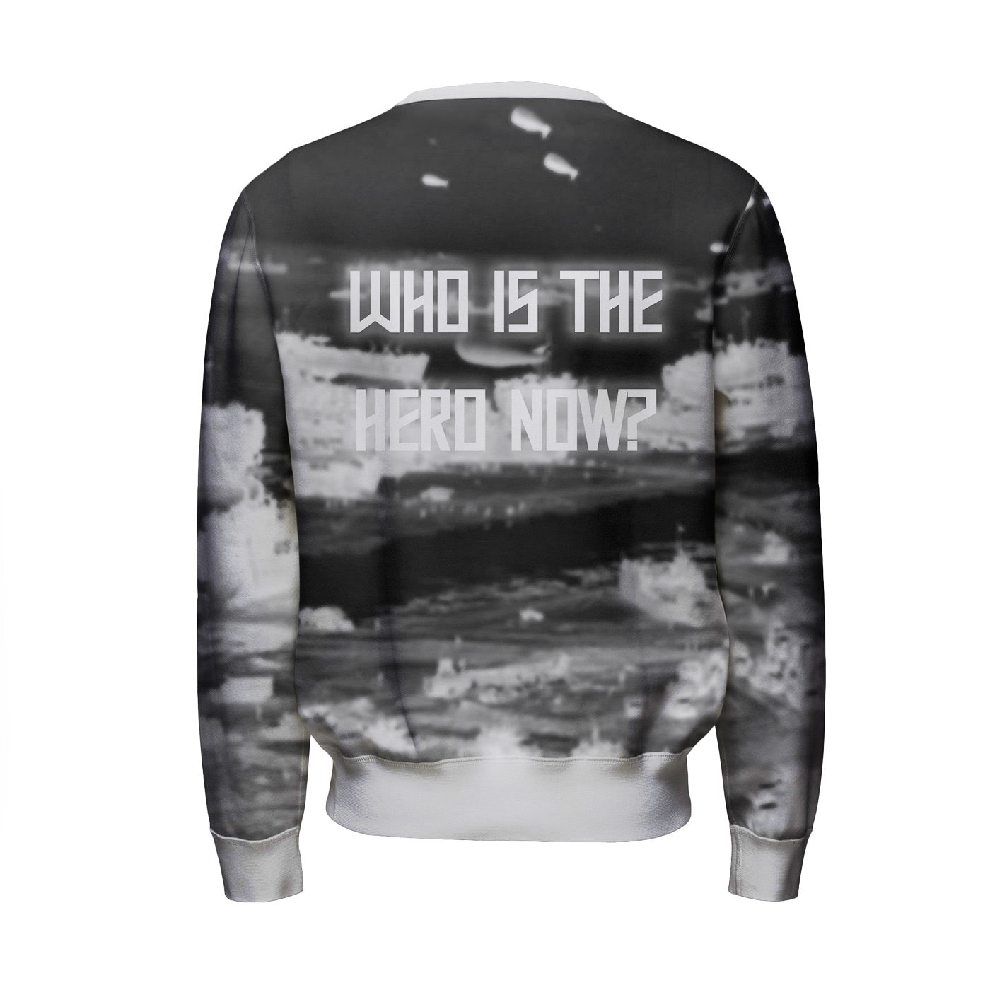 Who is the hero now? Sweatshirt