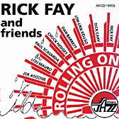 Rick Fay and Friends: Rolling On