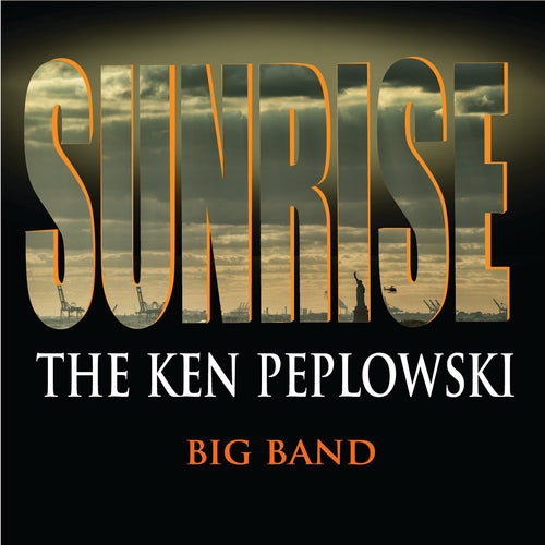 The Ken Peplowski Big Band:  Sunrise