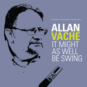 Allan Vache:  It Might As Well Be Swing