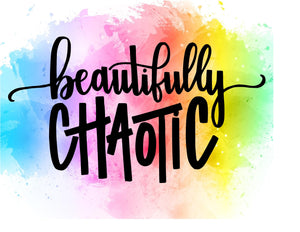 Beautifully Chaotic