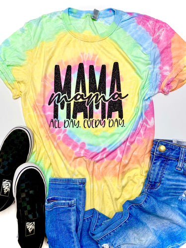 Mama all day every day - Rainbow Design - TIE DYE