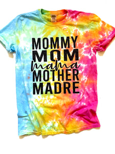 Mommy Mom Mama Mother Madre - TIE DYE