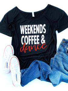 Weekends, Coffee & Dance