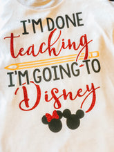 I'm done teaching, I'm going to Disney