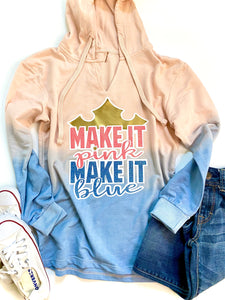 Make it pink make it blue - TIE DYE sweater
