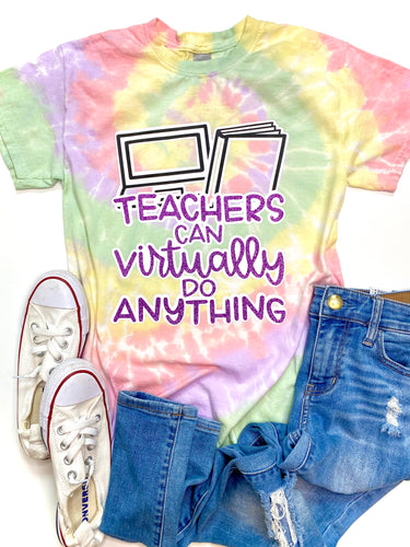 Teachers can virtually do anything- TIE DYE
