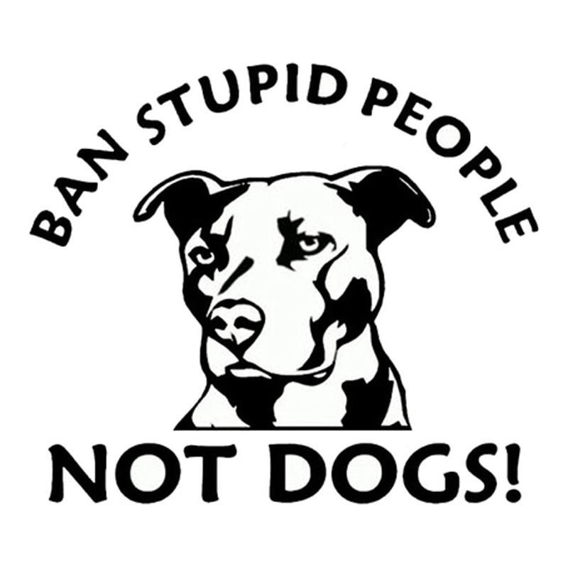 Ban Stupid People NOT DOGS Car Vinyl Decal, Car Decal, Pit Bull Pride Supply