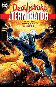 Deathstroke The Terminator - Nuclear Winter Vol. 03 (Paperback)