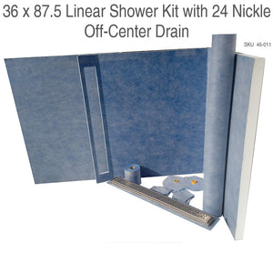 36 x 87.5 Linear Shower Kit with 24 Nickle Off-Center Drain SKU  45-011