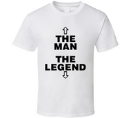 """The man, the legend"" t-shirt for him"