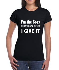 """I'm the boss"" T-Shirt"
