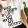 Bad vibes don't go with my outfit - Women's