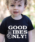 Good vibes only - kids
