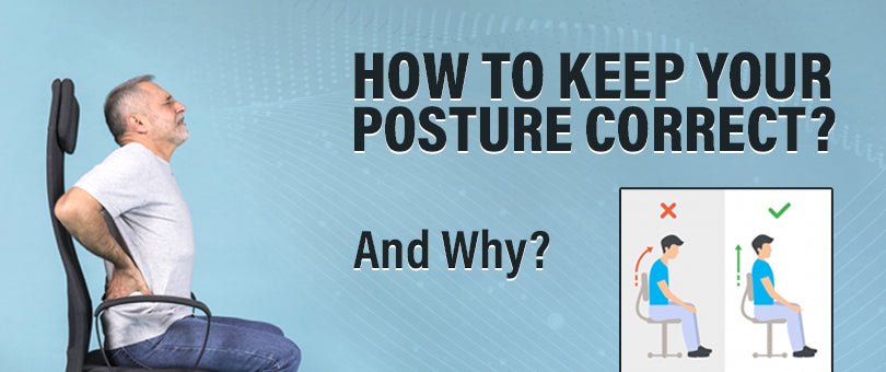 How to keep your posture correct and why?