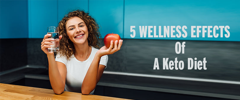 5 Wellness Effects Of A Keto Diet