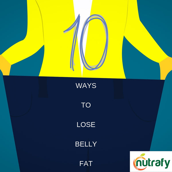10 Effective Tips For Losing Belly Fat Fast