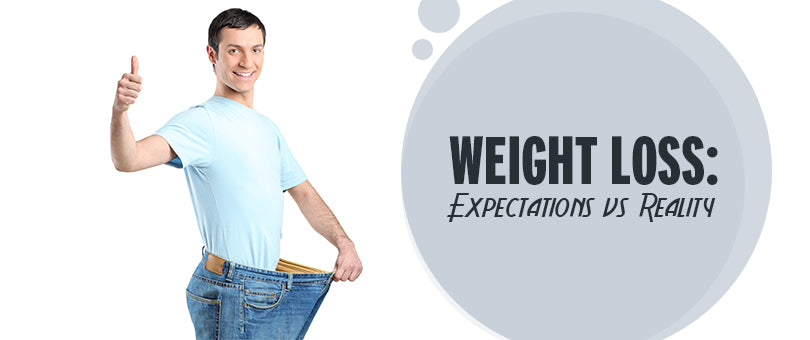 Weight Loss: Expectations Vs Reality