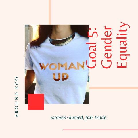 Illustration of Sustainable Development Goals Women-owned and Fair Trade commitment and female wearing woman up tshirt by Around Eco