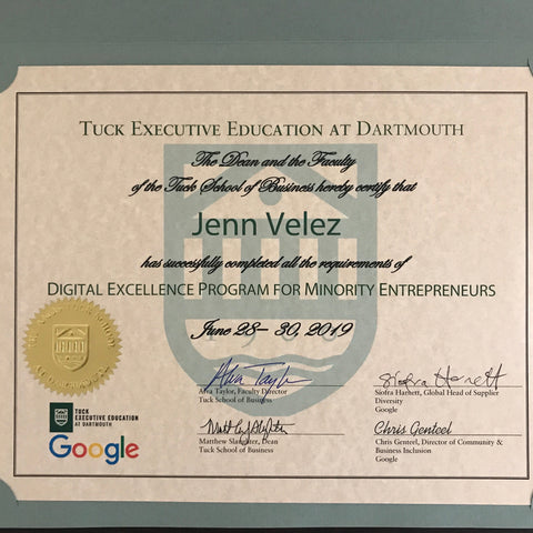 Tuck Executive Education Diploma to Around Eco Founder Jenn Velez for completing Google Digital Excellence Program for Minorities in Washington DC