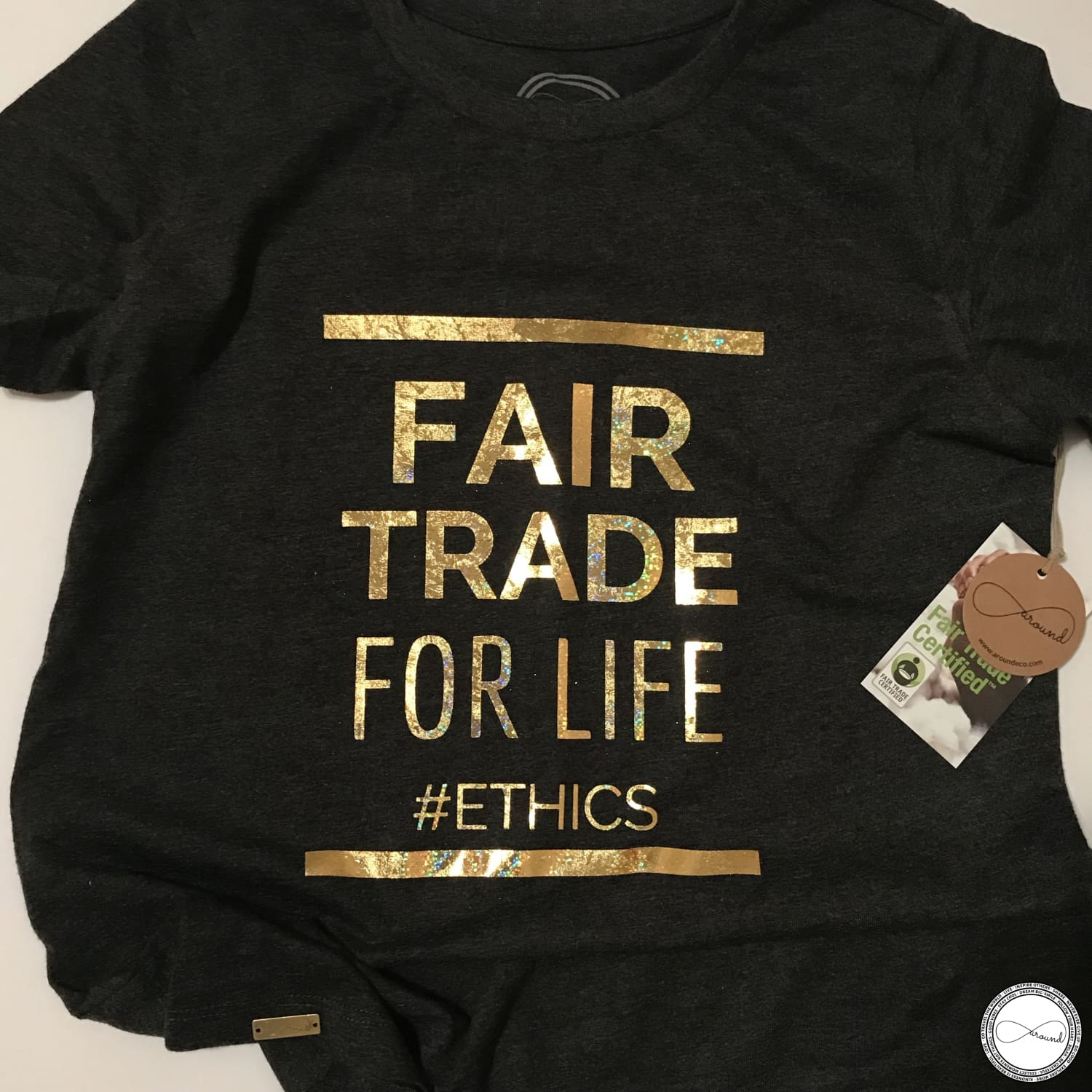 Around Eco fair trade and ecofriendly dark gray graphic tee with the words Fair Trade For Life #ethics T-shirt