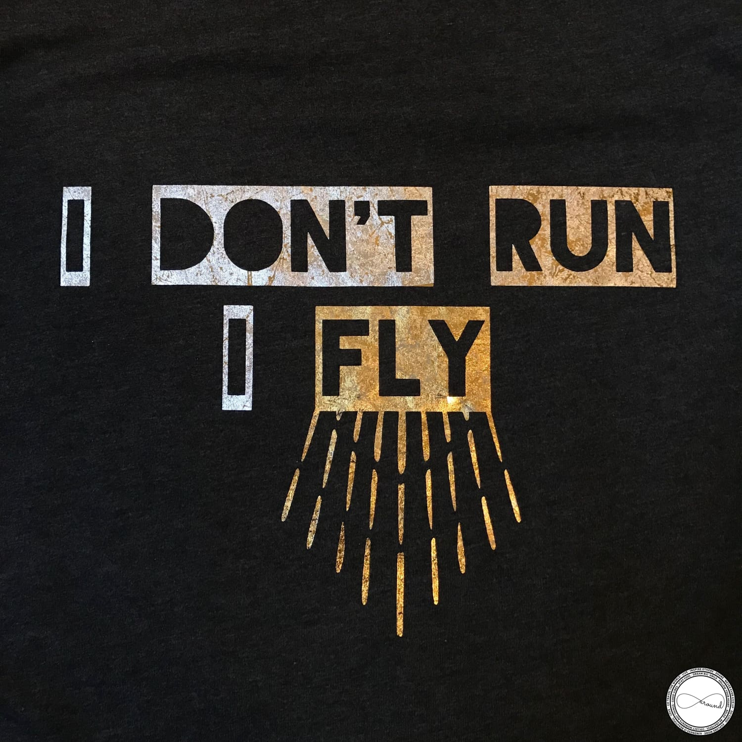 Around Eco fair trade and ecofriendly dark gray graphic tee with the words I Don't Run I Fly Travel tshirt