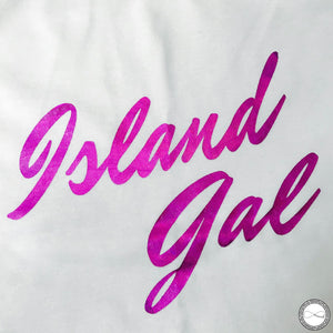 Custom made Around Eco fair trade and ecofriendly white graphic tee with the words Island Gal Travel tshirt
