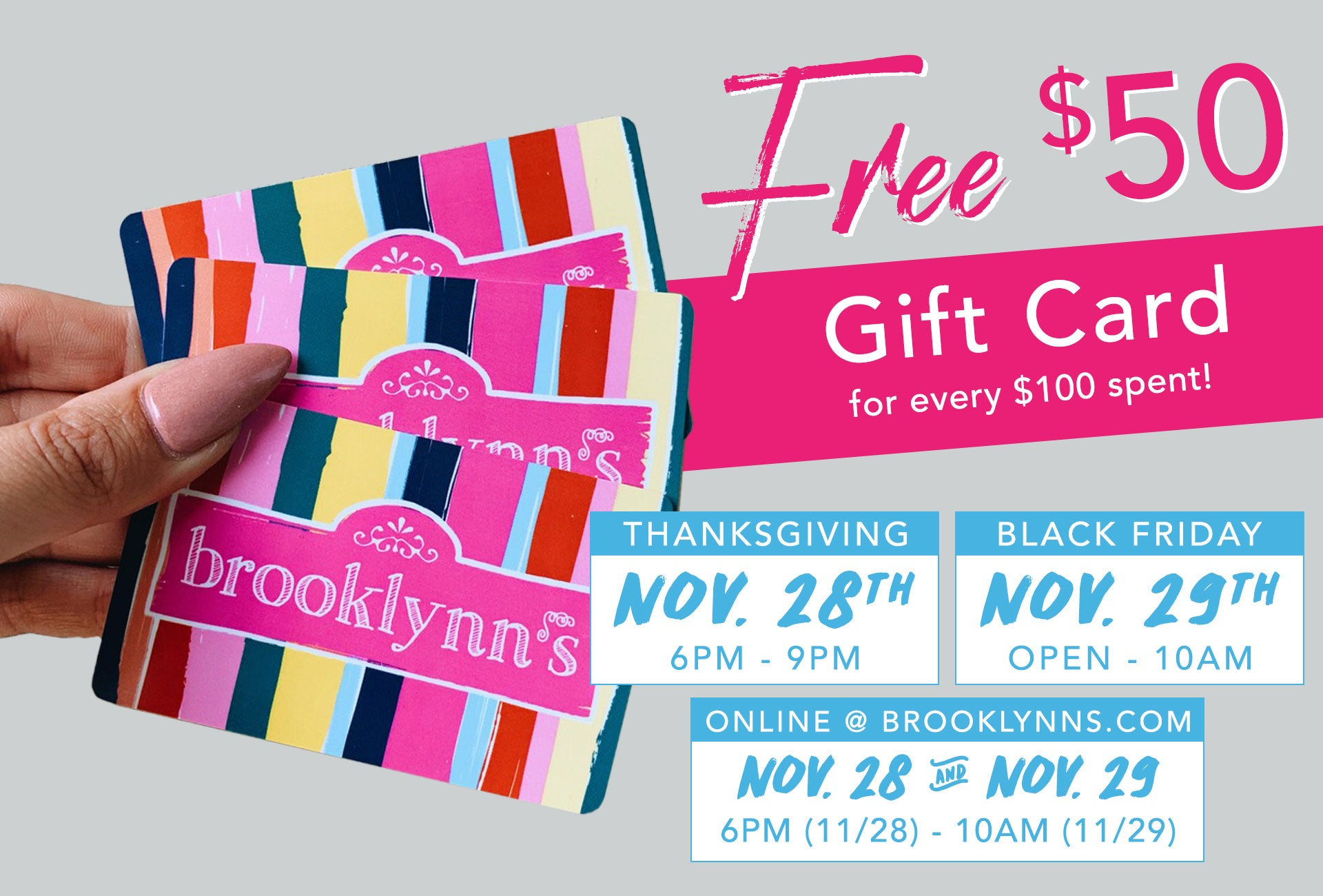 Get a FREE $50 Gift Card when you spend $100!