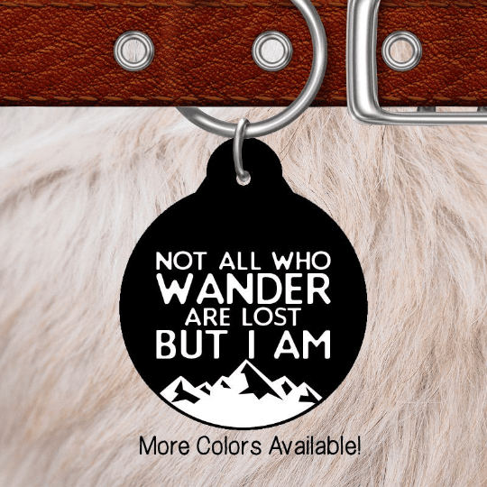 Not All Who Wander Are Lost Pet ID Tag-Pet Accessories-Maddie & Co.