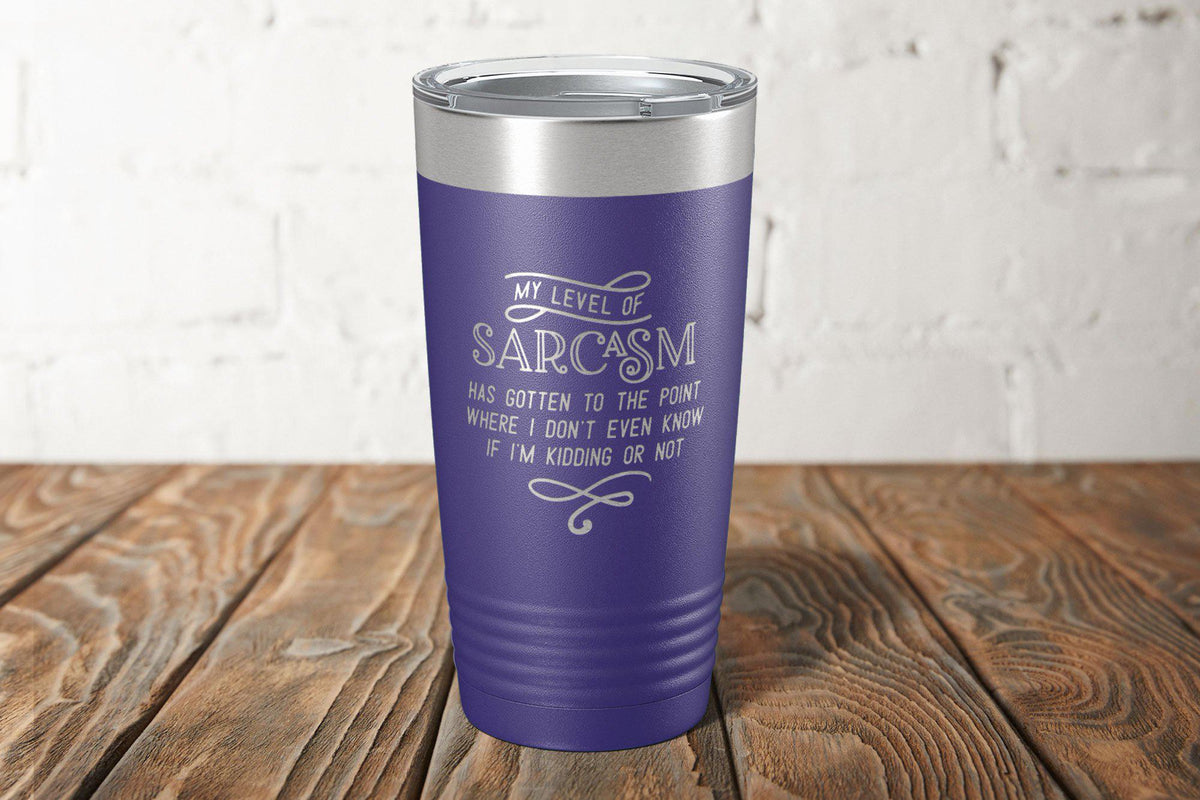My Level Of Sarcasm Engraved Tumbler-Tumblers + Water Bottles-Maddie & Co.