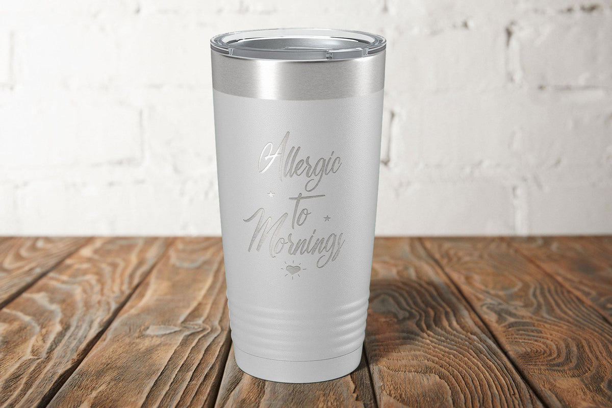 Allergic To Mornings Engraved Tumbler-Tumblers + Water Bottles-Maddie & Co.